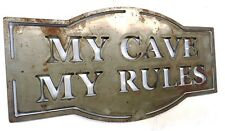 My Cave Sign, My Man Cave, My Rules,Garage,Shed,House,Wall Hanging