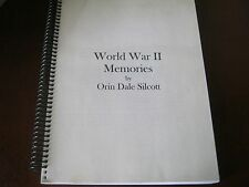 WORLD WAR II MEMORIES by ORIN DALE SILCOTT - RARE 1ST DIARY - A LOT OF INSIGHTS