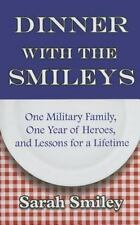 Dinner with the Smileys: One Military Family, One Year of Heroes, and Lessons