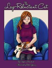 The Lap-Reluctant Cat by Stephanie Bouchard (2013, Paperback)