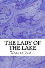 The Lady of the Lake : (Walter Scott Classics Collection) by Walter Scott...