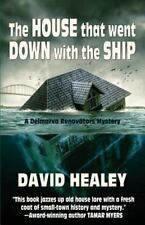 The House That Went down with the Ship : A Delmarva Renovators Mystery by...