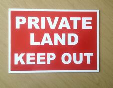 Private Land, Keep Out - Style 2.  Ideal for Farm, camp site etc.  (BL-69)