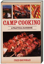 Camp Cooking A Practical Handbook by Jenny McCarthy and Fred Bouwman (Paperback)