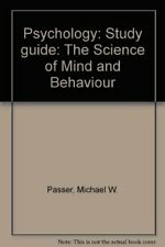 Psychology: Study guide: The Science of Mind and Behaviour By Michael W. Passer