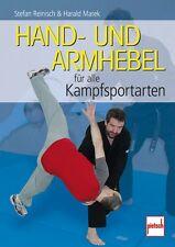 Hand und Armhebel für alle Kampfsportarten Selbstverteidigung Training Buch NEU