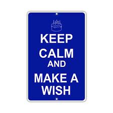 Keep Calm and Make A Wish Birthday Humor Wall Art Metal Aluminum Parking Sign