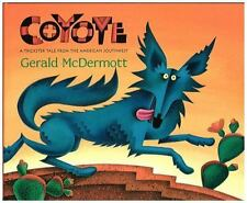 Coyote : A Trickster Tale from the American Southwest by Catherine Reid and...