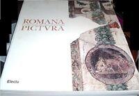 Romana Pictura La Pittura Romana Dalle Origini All'Età Bizantina ,Donati, Angela