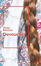 Devouchki - 400 pages - de Victor REMIZOV - NEUF.