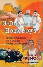 G-Dog and the Homeboys: Father Greg Boyle and the Gangs of East Los Angeles by