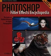 O'Reilly Digital Studio: Photoshop Filter Effects Encyclopedia : The Hands-On De