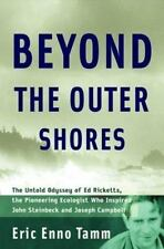 Beyond the Outer Shores: The Untold Odyssey of Ed Ricketts, the Pioneering Ecolo