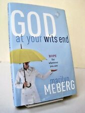 God At Your Wit's End: Hope For Wherever You Are by Marilyn Meberg