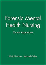 USED (VG) Forensic Mental Health Nursing: Current Approaches