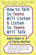 How to Talk So Teens Will Listen and Listen So Teens Will Talk Faber, Adele