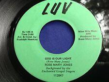 Hear Rare Black Gospel Soul 45 : Rose Mary Jones ~ God Is Our Light ~ LUV RJ 125
