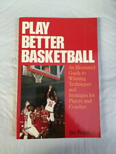Play Better Basketball by Jim Pruitt (1982, Paperback)