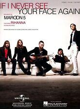 "MAROON 5/RIHANNA ""IF I NEVER SEE YOUR FACE AGAIN"" SHEET MUSIC-PIANO/V/GUITAR-NEW"