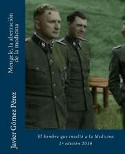 Mengele, la Aberración de la Medicina by Javier Gómez Pérez (2015, Paperback)