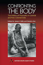 Confronting the Body: The Politics of Physicality in Colonial and Post-Colonial