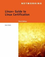 Test Preparation: Linux+ Guide to Linux Certification by Jason W. Eckert (2011,