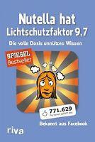 Nutella hat Lichtschutzfaktor 9,7: Die volle Dosis unnüt... | Buch | Zustand gut