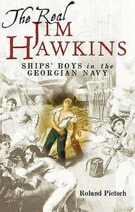 Real Jim Hawkins: Ship's Boys in the Georgian Navy by Roland Pietsch (Hardcover,