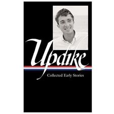 John Updike: Collected Early Stories (LOA #242) (Library of America John Updik..