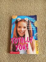 Totally You! : Every Girl's Guide to Looking Good by Kate Tym (1999, Paperback)