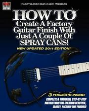 How to Create a Factory Guitar Finish with Just a Couple of Spray Cans! by...