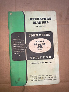 JOHN DEERE LATE STYLED A ORIGINAL OPERATORS MANUAL 1947-52 EXCELLENT SHAPE