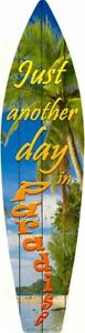 """Day In Paradise Novelty Beach Surfboard Metal Sign 17"""" x 4.5"""" SB-036 NEW"""