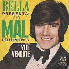 DISCO 45 Giri  Mal Dei Primitives / I Four Kents - Vite Vendute / Sei Lontana