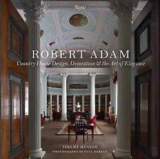 Robert Adam: Country House Design, Decoration, and the Art of Elegance - Good Bo