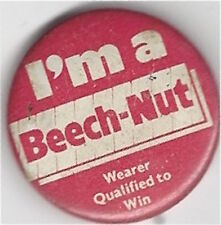 ca.1960's I'm a Beech-Nut, Wearer Qualified to Win Pinback - 1 1/8 inches
