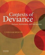 Contexts of Deviance: Statuses, Institutions, and Interactions by Spencer, J. W