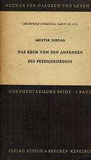 Maestro Jordan, il libro di agli albori del predicatore-Orden, Butzon Bercker'49