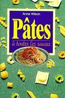 LES PATES A TOUTES LES SAUCES - RECETTES CUISINE GASTRONOMIE FRENCH COOKING