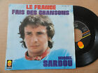 "DISQUE 45T DE MICHEL SARDOU "" LA FRANCE """