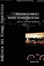 Previsiones de Tr�fico e Ingresos en Carreteras de Peaje by Robert Bain...