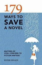 179 Ways to Save a Novel: Matters of Vital Concern to Fiction Writers by  in Us