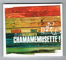 CHAMAMEMUSETTE ! - BARBOZA, VARIS & NASCIMENTO - 11 TITRES - 2014 - NEUF NEW NEU