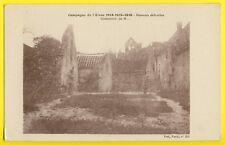cpa Guerre CAMPAGNE de l'AISNE 1914-1915-1916 Maisons détruites COMMUNE de ...