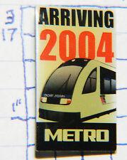 METRO TRANSIT ARRIVING 2004 METAL HAT LAPEL PIN