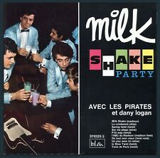 "LES PIRATES ET DANY LOGAN  -  Bel Air 311025  -  ""MILK SHAKE PARTY""  - 33t 25 cm"