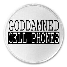 """Goddamned Cell Phones - 3"""" Circle Sew / Iron On Patch Quote Humor Sarcasm Gift"""