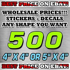 """500 CUSTOM STICKERS 4""""X 4"""" OR 5""""X 4"""" / DECALS / ELECTION POLITICAL BEST PRICE"""