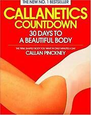 Callanetics Countdown : 30 Days to a Beautiful Body Paperback Callan Pinckney