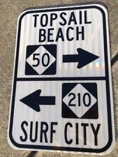 "SURF CITY TOPSAIL BEACH NC 50 - NC 210 road sign 12""x18"" - DOT specs - highway"